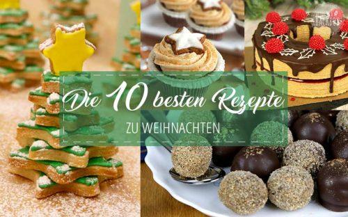 Die 10 besten Rezepte zu Weihnachten Weihnachtsrezepte